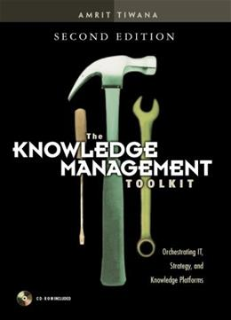 Knowledge Management Toolkit: Orchestrating IT, Strategy, and Knowledge Platforms, by Tiwana, 2nd Edition 2 w/CD 9780130092243
