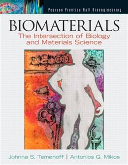 Biomaterials: The Intersection of Biology and Materials Science 1 9780130097101