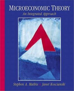 Microeconomic Theory: An Integrated Approach, by Mathis 9780130114181