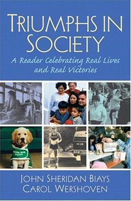 Triumphs in Society: A Reader Celebrating Real Lives and Real Victories, by Biays 9780130122162