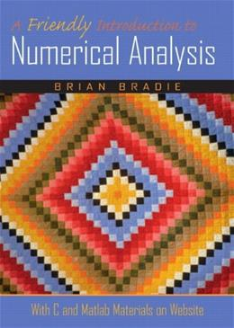 Friendly Introduction to Numerical Analysis, by Bradie 9780130130549