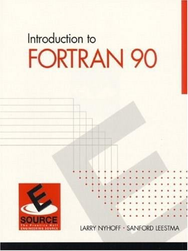 Introduction to FORTRAN 90, by Nyhoff, 2nd Edition 9780130131461