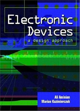 Electronic Devices: A Design Approach, by Aminian 9780130135605