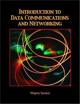 Introduction to Data Communications and Networking, by Tomasi 9780130138286