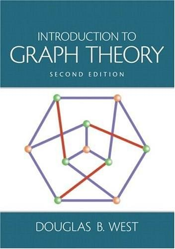 Introduction to Graph Theory, by West, 2nd Edition 9780130144003