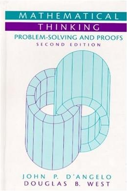 Mathematical Thinking: Problem Solving and Proofs, by D