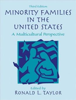 Minority Families in the United States: A Multicultural Perspective, by Taylor, 3rd Edition 9780130165589
