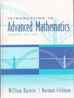 Introduction to Advanced Mathematics, by Barnier, 2nd Edition 9780130167507
