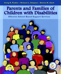 Parents and Families of Children with Disabilities: Effective School Based Support Services, by Fiedler 9780130194886