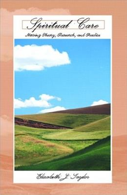Spiritual Care: Nursing Theory, Research, and Practice, by Taylor 9780130281647