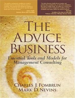 Advice Business: Essential Tools and Models for Management Consulting, by Fombrun 9780130303738