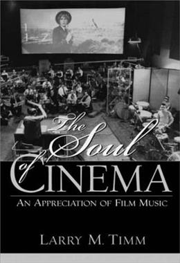 Soul of Cinema: An Appreciation of Film Music, by Timm 9780130304650