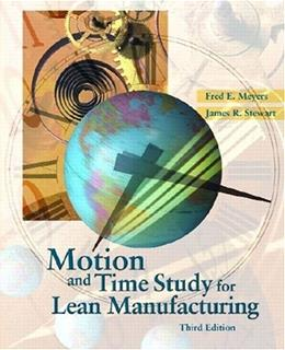 Motion and Time Study for Lean Manufacturing, by Meyers, 3rd Edition 9780130316707