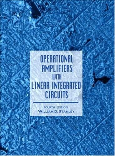 Operational Amplifiers with Linear Integrated Circuits, by Stanley, 4th Edition 9780130320131