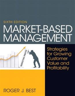 Market-Based Management (6th Edition) 9780130387752