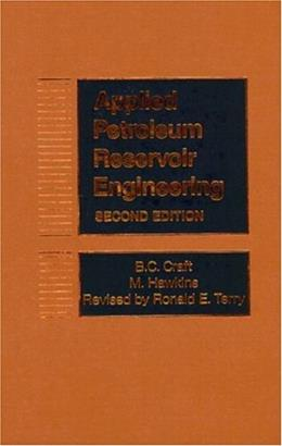 Applied Petroleum Reservoir Engineering, by Craft, 2nd Edition 9780130398840