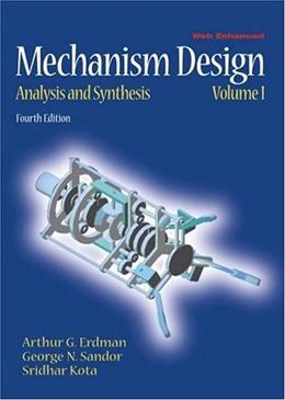 Mechanism Design: Analysis and Synthesis, by Erdman, 4th Edition, Volume 1 4 PKG 9780130408723