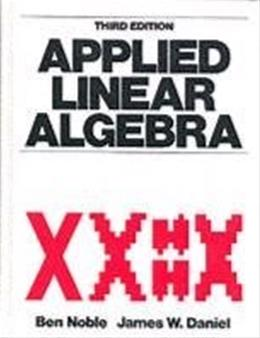 Applied Linear Algebra, by Noble, 3rd Edition 9780130412607