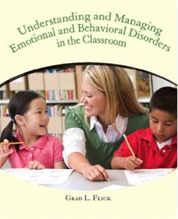 Understanding and Managing Emotional and Behavior Disorders in the Classroom, by Flick 9780130417138