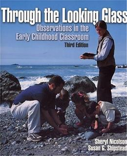 Through the Looking Glass: Observations in the Early Childhood Classroom (3rd Edition) 9780130420800