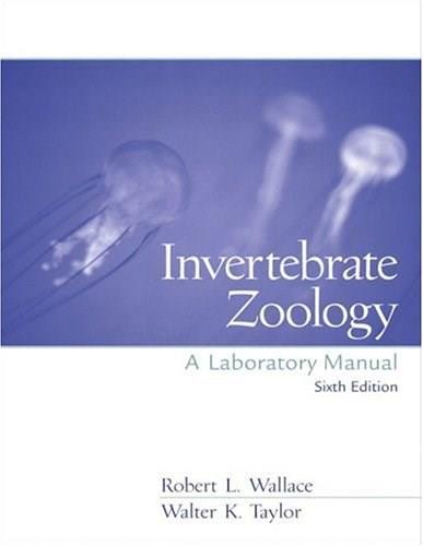Invertebrate Zoology: A Laboratory Manual, by Wallace, 6th Edition 9780130429377