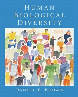 Human Biological Diversity, by Brown 9780130455710