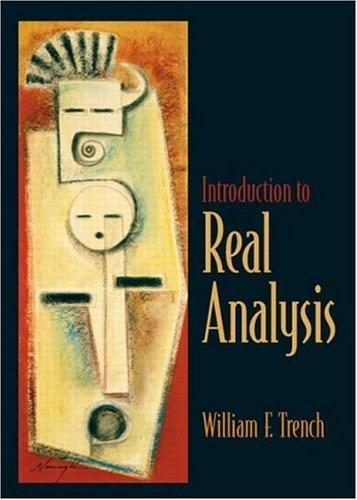Introduction to Real Analysis, by Trench 9780130457868