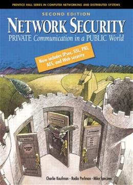 Network Security: Private Communication in a Public World, by Kaufman, 2nd Edition 9780130460196