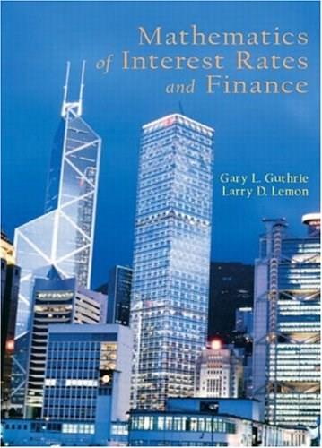 Mathematics of Interest Rates and Finance, by Guthrie 9780130461827