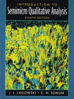 Introduction to Semimicro Qualitative Analysis, by Lagowski, 8th Edition 9780130462169