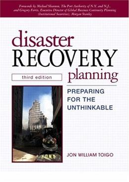 Disaster Recovery Planning: Preparing for the Unthinkable (3rd Edition) 9780130462824