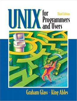 UNIX for Programmers and Users, by Ables, 3rd Edition 9780130465535