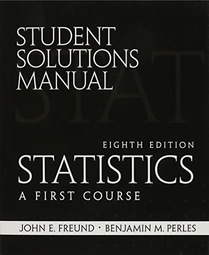 Statistics: 1st Course, by Farber, 8th Edition, Solutions Manual 9780130466556