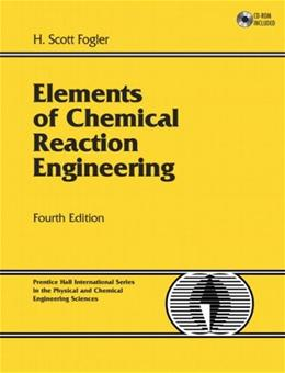 Elements of Chemical Reaction Engineering (4th Edition) 4 w/CD 9780130473943