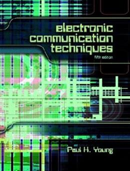 Electronic Communication Techniques, by Young, 5th Edition 9780130482853
