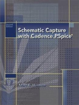 Schematic Capture with Cadence PSpice, by Herniter, 2nd Edition 2 w/CD 9780130484000