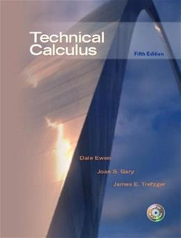 Technical Calculus, by Ewen, 5th Edition 5 w/CD 9780130488183
