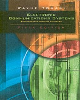 Electronic Communications System: Fundamentals Through Advanced, by Tomasi, 5th Edition 9780130494924