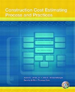Construction Cost Estimating: Process and Practices, by Holm 9780130496652