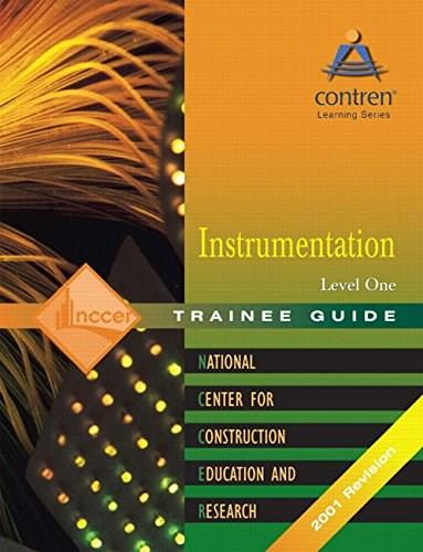 Instrumentation, by NCCER, 2nd Edition, Level 1 Trainee Guide 9780130616029