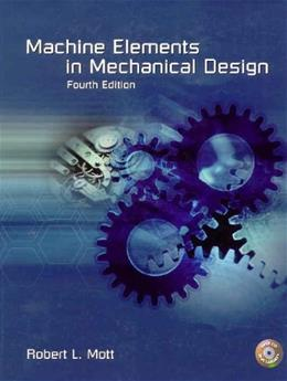 Machine Elements in Mechanical Design, by Mott, 4th Edition 4 w/CD 9780130618856