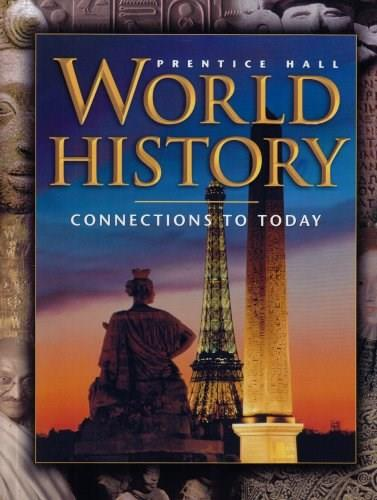Prentice Hall World History: Connections To Today, by Ellis, Grades 9-12 9780130627902
