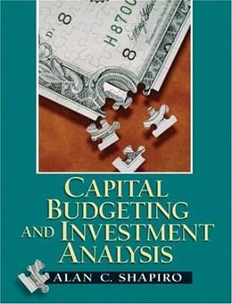 Capital Budgeting and Investment Analysis, by Shapiro 9780130660909