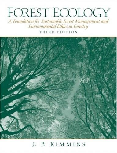 Forest Ecology: A Foundation for Sustainable Forest Management and Environmental Ethics in Forestry, by Kimmins, 3rd Edition 9780130662583