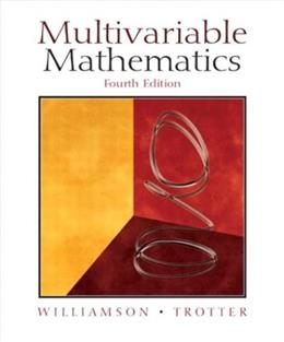 Multivariable Mathematics, by Williamson, 4th Edition 9780130672766