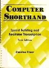 Computer Shorthand, Speed Building and Realtime Transcription, by Freer, 3rd Edition 9780130791122