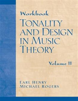 Tonality and Design in Music Theory, by Henry, Volume 2, Workbook 9780130811318