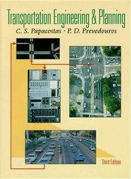 Transportation Engineering and Planning, by Papacostas, 3rd Edition 9780130814197