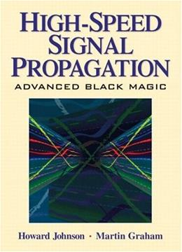 High Speed Signal Propagation, by Johnson 9780130844088