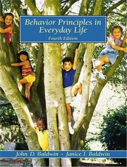 Behavior Principles in Everyday Life, by Baldwin, 4th Edition 9780130873767